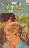 But Not for Me by Mary Burchell