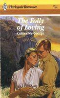 The Folly of Loving