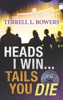 Heads I Win . . . Tails You Die