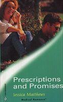 Prescriptions and Promises