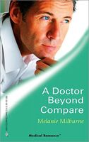 A Doctor Beyond Compare by Melanie Milburne