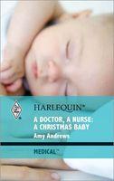 A Doctor, A Nurse: A Christmas Baby
