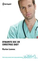 Dynamite Doc or Christmas Dad? by Marion Lennox