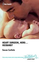 Heart Surgeon, Hero...Husband?