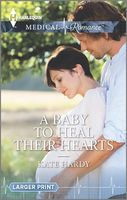 A Baby to Heal Their Hearts