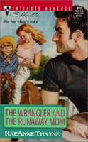 The Wrangler and the Runaway Mom / Secluded at Broken Spur Ranch