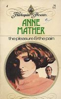 The Pleasure and the Pain by Anne Mather