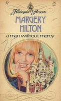 A Man Without Mercy by Margery Hilton