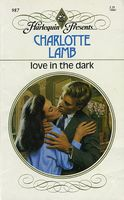 Love in the Dark by Charlotte Lamb
