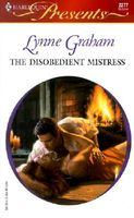 The Disobedient Mistress by Lynne Graham