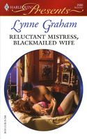 Reluctant Mistress, Blackmailed Wife