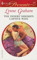 The Desert Sheikh's Captive Wife