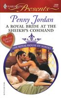 A Royal Bride at the Sheikh's Command by Penny Jordan