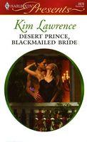 Desert Prince, Blackmailed Bride