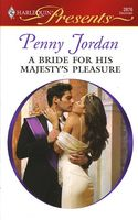 A Bride for His Majesty's Pleasure by Penny Jordan