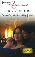 Rescued by the Brooding Tycoon by Lucy Gordon