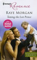 Taming the Lost Prince by Raye Morgan