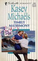 Timely Matrimony