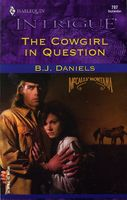The Cowgirl In Question by B.J. Daniels