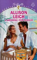 A Wedding for Maggie by Allison Leigh