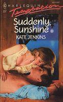 Suddenly, Sunshine