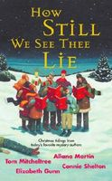 How Still We See Thee Lie: A Merry Little Christmas