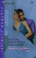 Secrets of a Pregnant Princess by Carla Cassidy