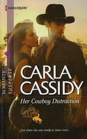 Her Cowboy Distraction by Carla Cassidy