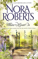 Where The Heart Is (Nora Roberts)