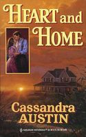 Heart and Home by Cassandra Austin