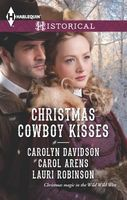 Christmas Cowboy Kisses: A Christmas Miracle by Carol Arens