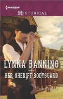Her Sheriff Bodyguard by Lynna Banning