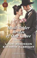 Mail-Order Brides of Oak Grove: Taming the Runaway Bride