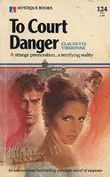 To Court Danger
