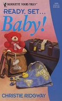 Ready, Set...Baby! by Christie Ridgway