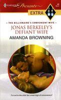 Jonas Berkeley's Defiant Wife / The Billionaire's Defiant Wife