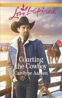 Courting the Cowboy by Carolyne Aarsen