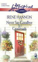 Never Say Goodbye / Crossroads