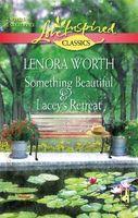 Something Beautiful / Lacey's Retreat