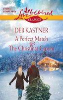 Perfect Match / the Christmas Groom