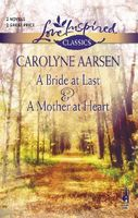 A Bride At Last / A Mother At Heart