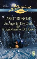 Angel For Dry Creek and A Gentleman for Dry Creek