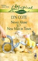Never Alone and New Man In Town