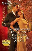 Expectant Princess, Unexpected Affair