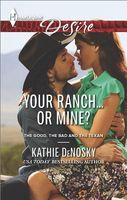 Your Ranch...or Mine? by Kathie DeNosky
