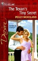The Texan's Tiny Secret by Peggy Moreland