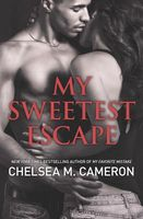 My Sweetest Escape by Chelsea M. Cameron