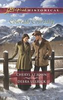 Colorado Courtship: The Rancher's Sweetheart