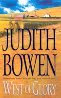 West of Glory by Judith Bowen