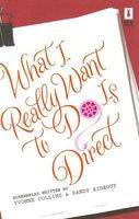 What I Really Want To Do Is Direct